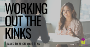 6 Ways to Fix the Kinks in Your Team Alignment